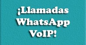 Llamadas de WhatsApp, por fin!
